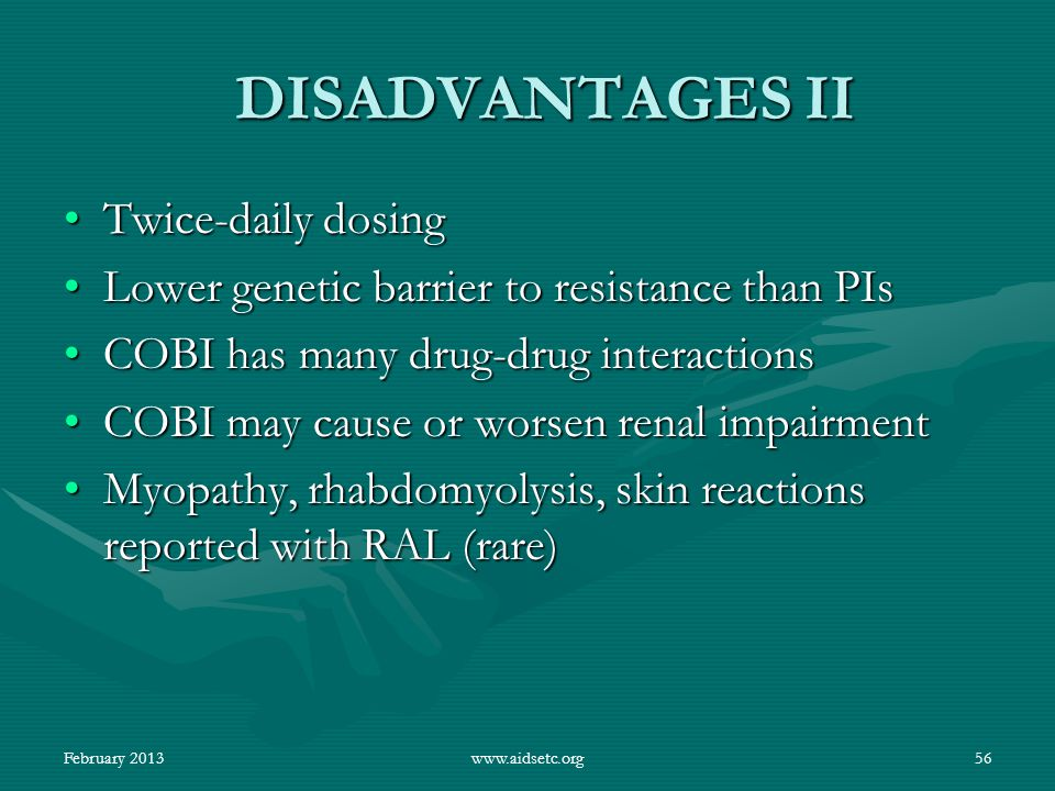 DISADVANTAGES II Twice-daily dosing