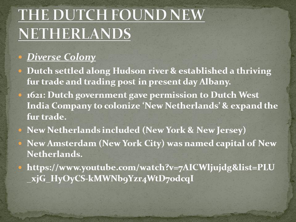 THE DUTCH FOUND NEW NETHERLANDS