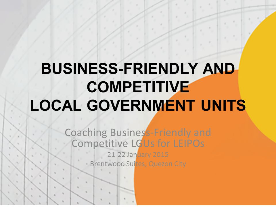 BUSINESS-FRIENDLY AND COMPETITIVE LOCAL GOVERNMENT UNITS