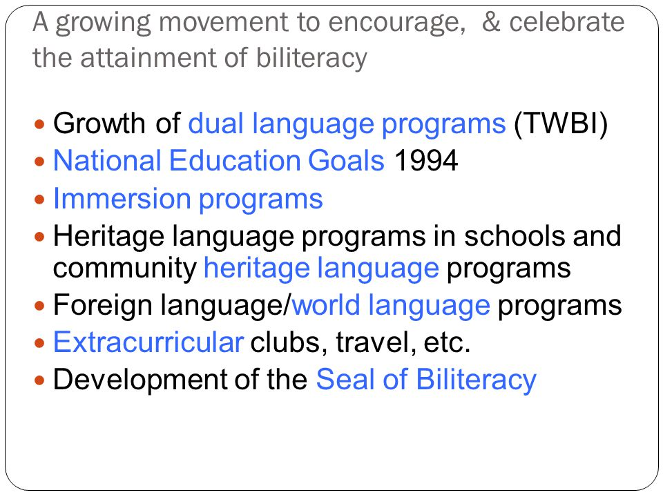 A growing movement to encourage, & celebrate the attainment of biliteracy