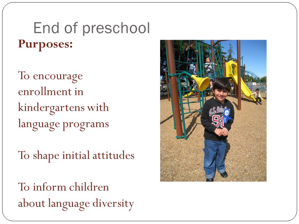 End of preschool Purposes: