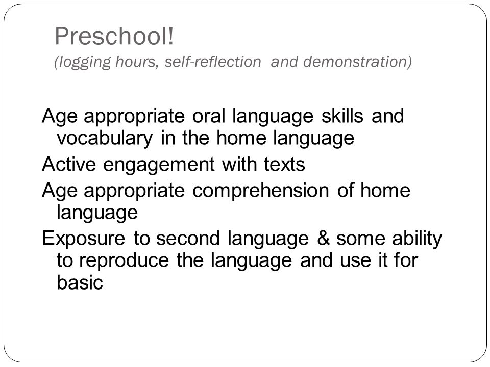 Preschool! (logging hours, self-reflection and demonstration)