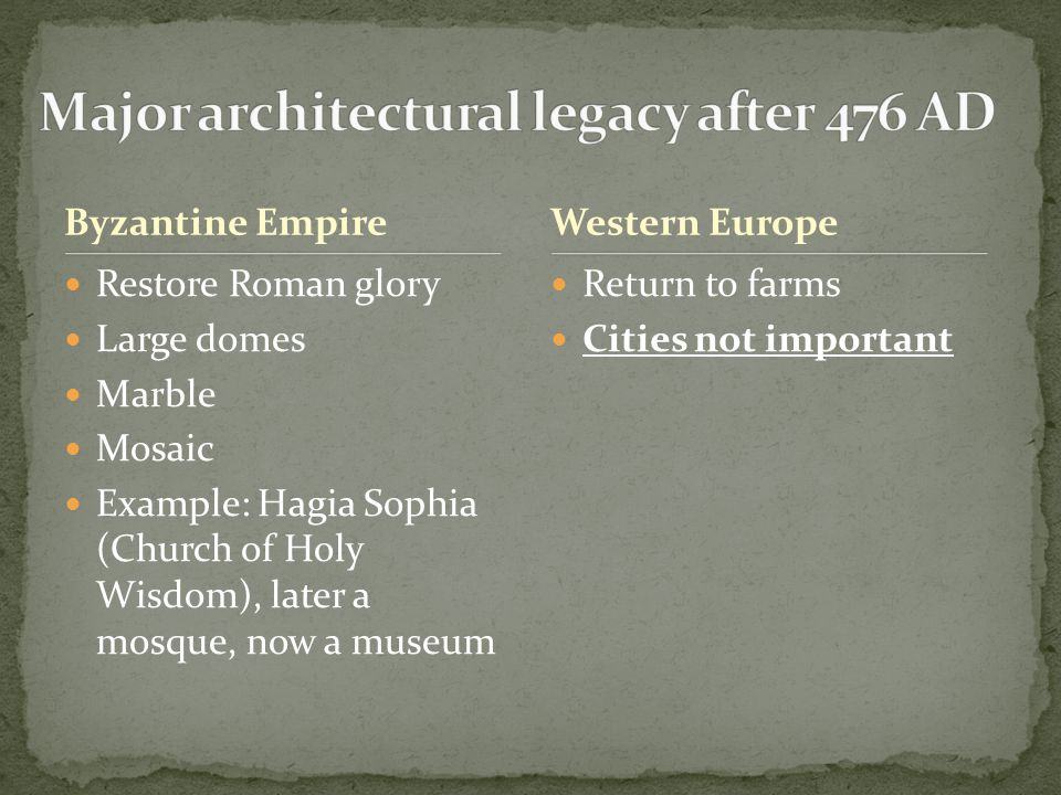 Major architectural legacy after 476 AD