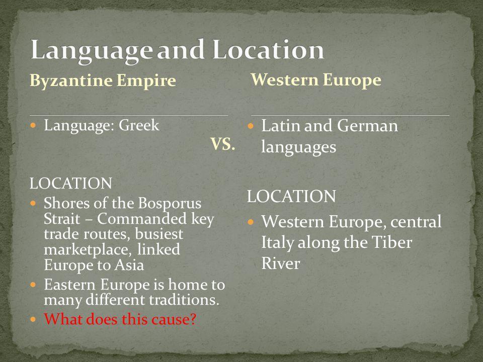 Language and Location Western Europe Byzantine Empire