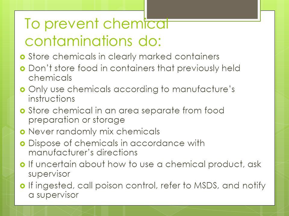 To prevent chemical contaminations do: