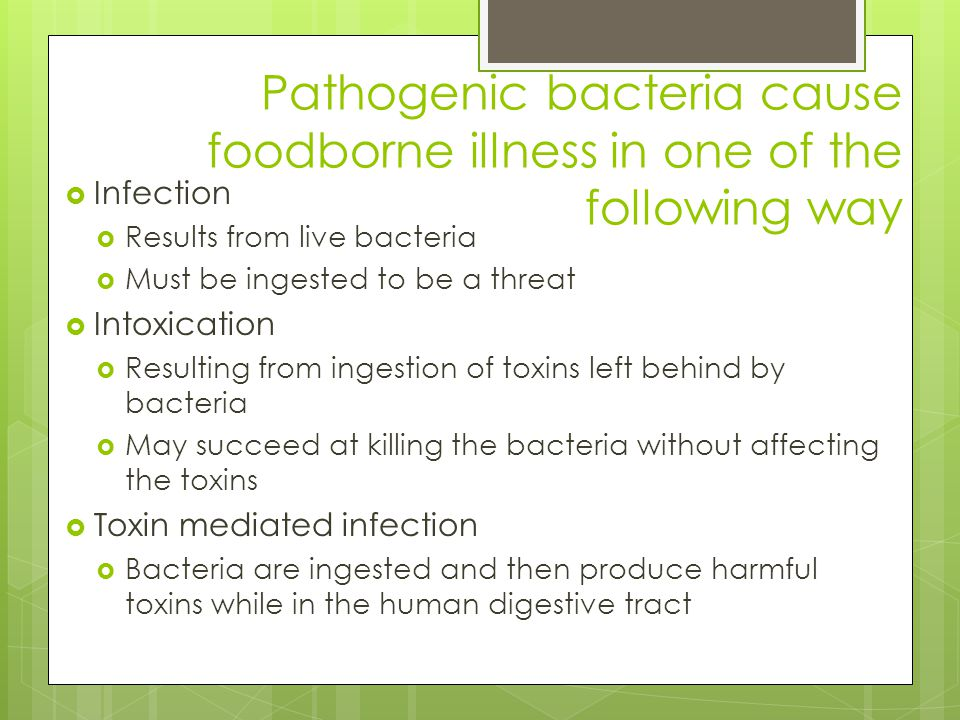 Pathogenic bacteria cause foodborne illness in one of the following way