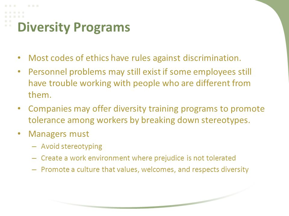 Diversity Programs Most codes of ethics have rules against discrimination.