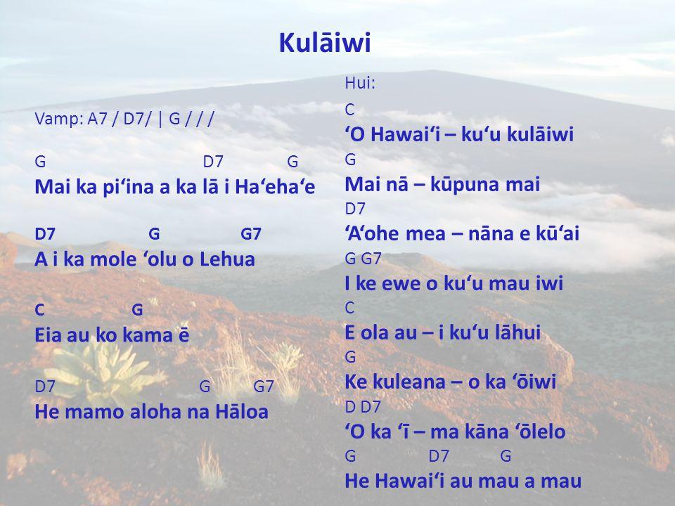 'O Hawai'i – ku'u kulāiwi Mai nā – kūpuna mai