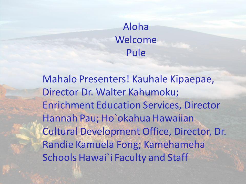 Aloha Welcome. Pule.