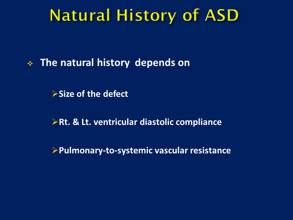 Natural History of ASD The natural history depends on
