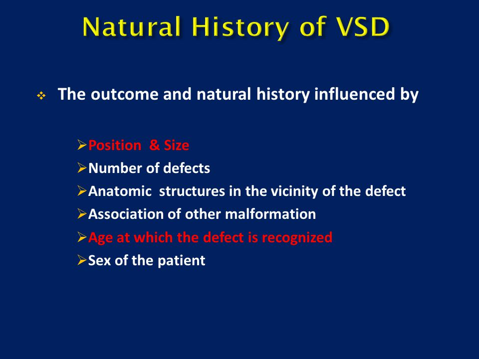 Natural History of VSD The outcome and natural history influenced by
