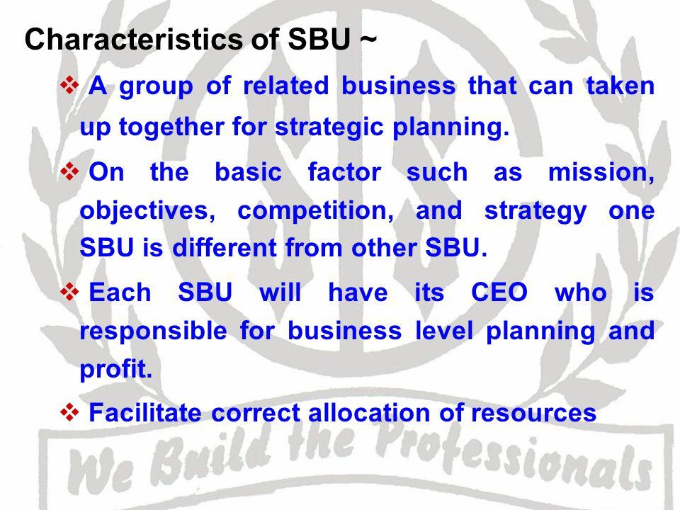Characteristics of SBU ~