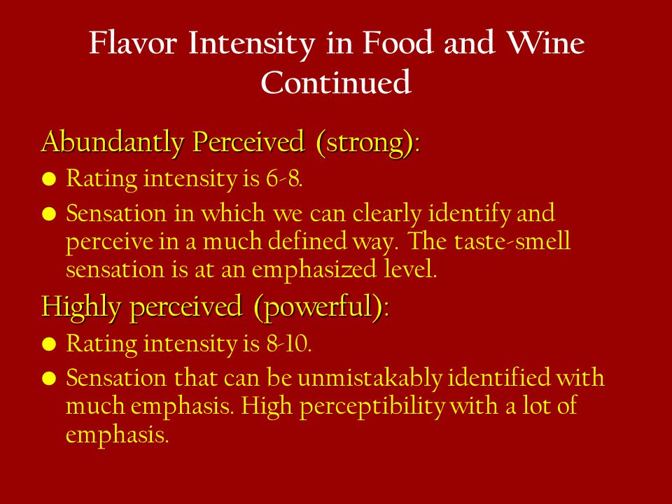 Flavor Intensity in Food and Wine Continued