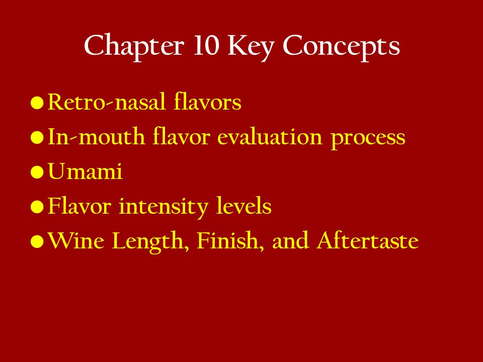 Chapter 10 Key Concepts Retro-nasal flavors