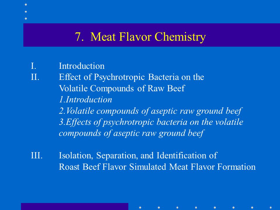7. Meat Flavor Chemistry I. Introduction