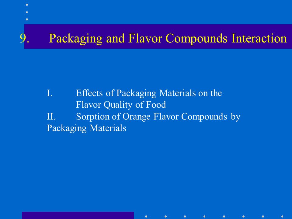 9. Packaging and Flavor Compounds Interaction