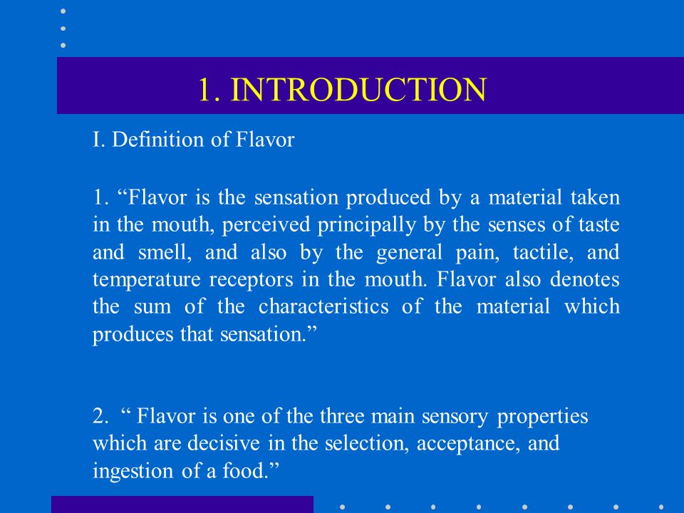 1. INTRODUCTION I. Definition of Flavor