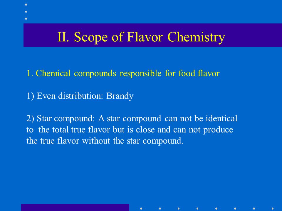 II. Scope of Flavor Chemistry