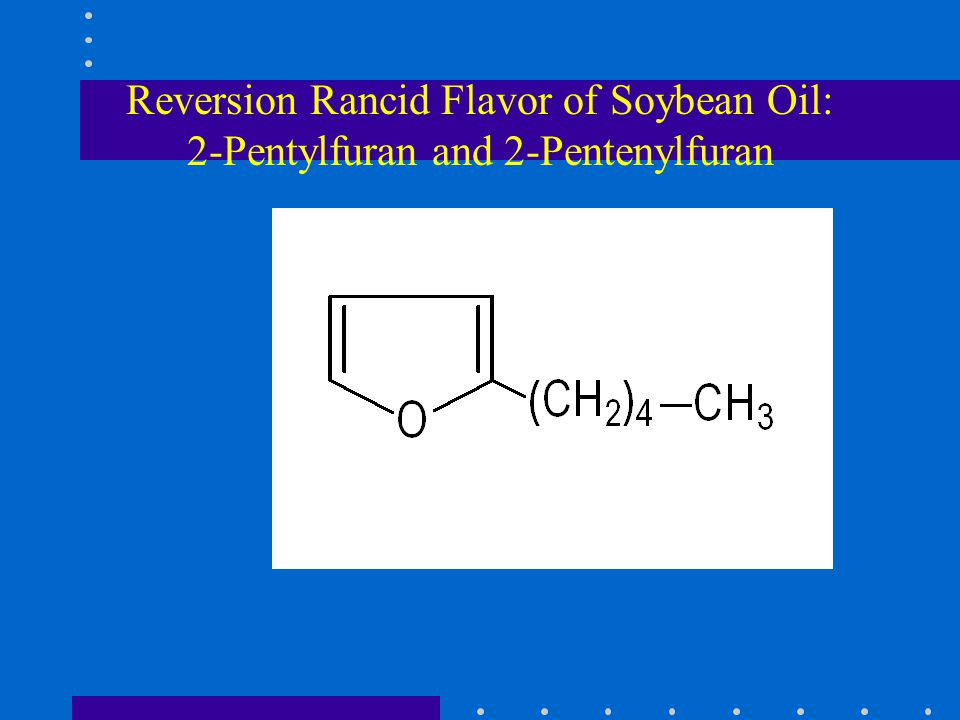 Reversion Rancid Flavor of Soybean Oil: 2-Pentylfuran and 2-Pentenylfuran