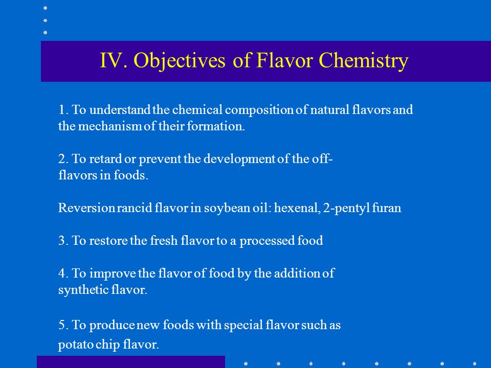 IV. Objectives of Flavor Chemistry