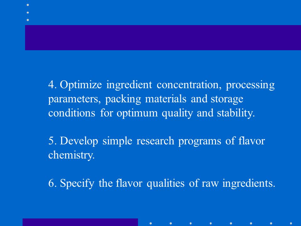 4. Optimize ingredient concentration, processing
