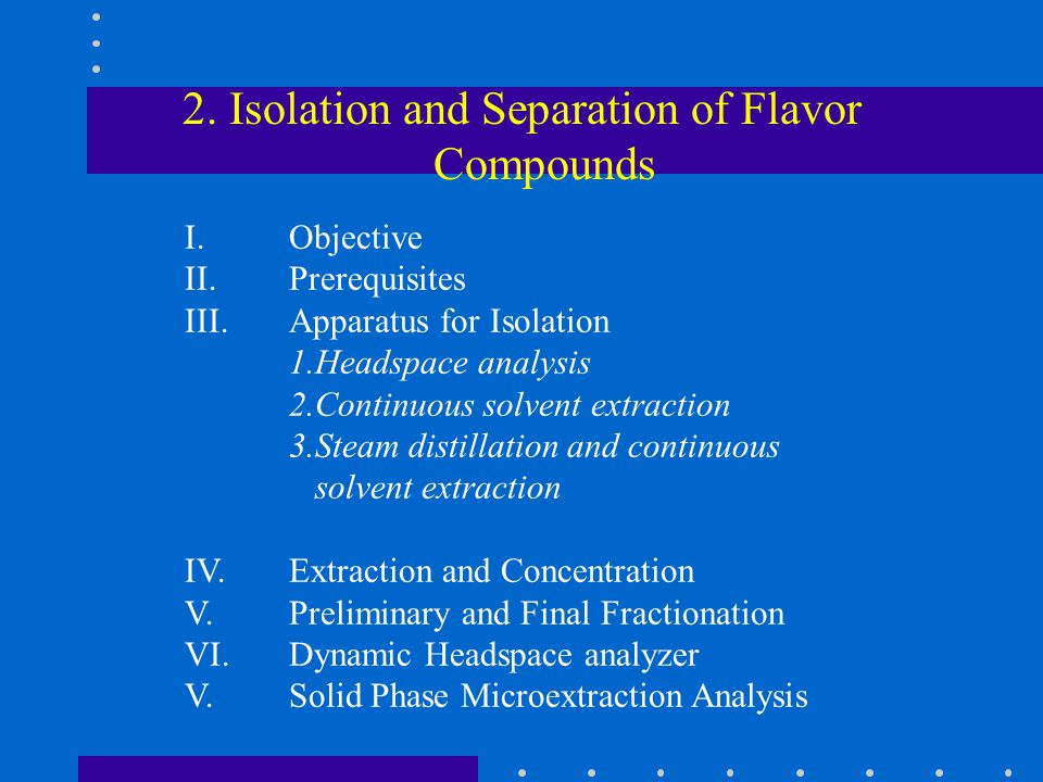 2. Isolation and Separation of Flavor Compounds