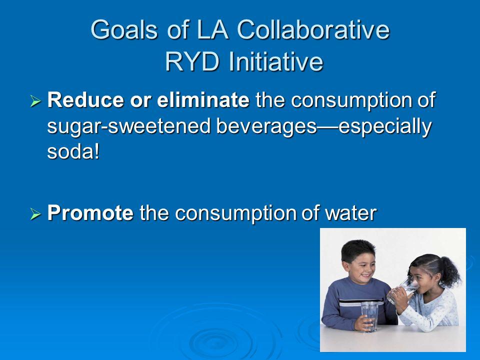 Goals of LA Collaborative RYD Initiative