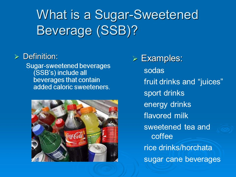 What is a Sugar-Sweetened Beverage (SSB)