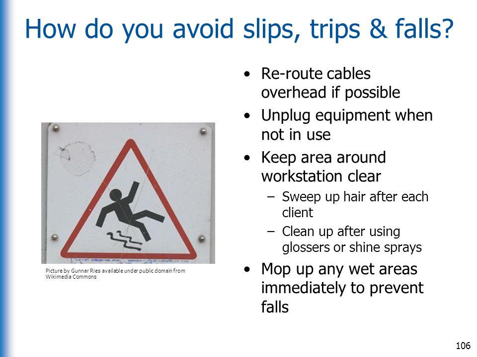 How do you avoid slips, trips & falls