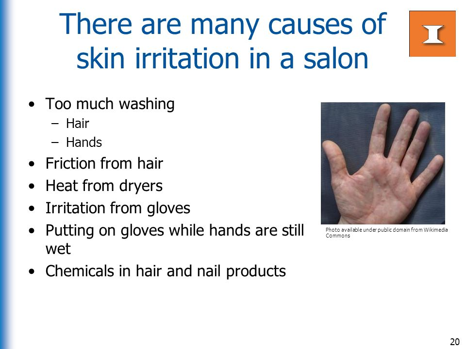 There are many causes of skin irritation in a salon