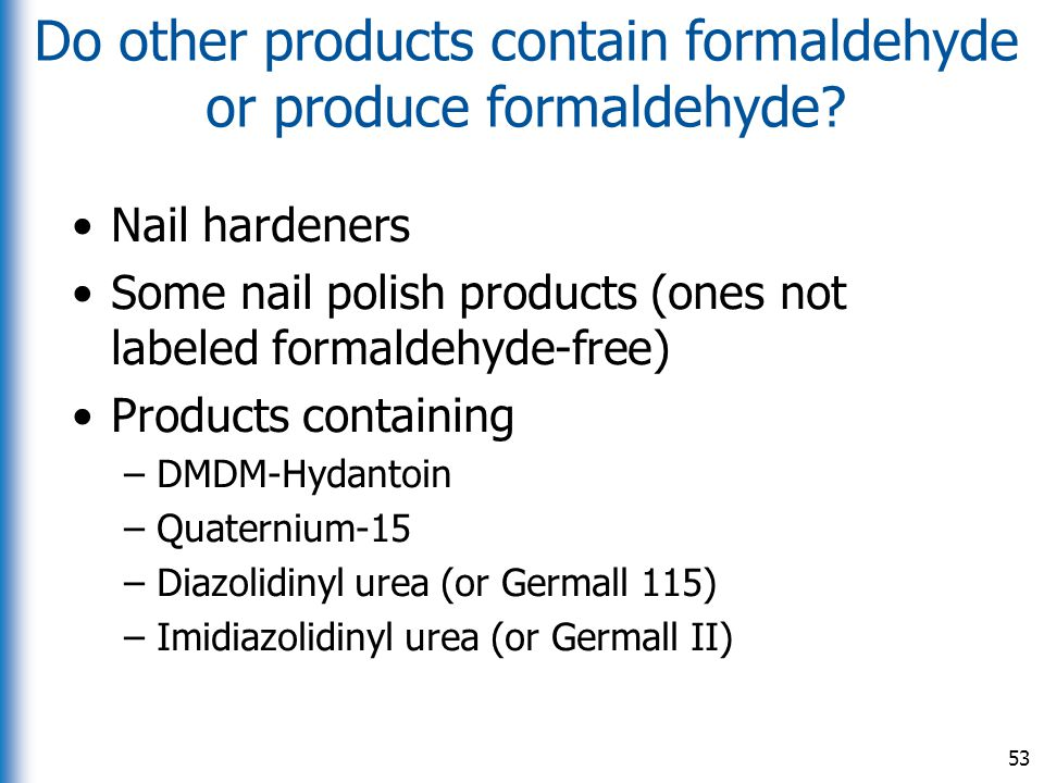 Do other products contain formaldehyde or produce formaldehyde