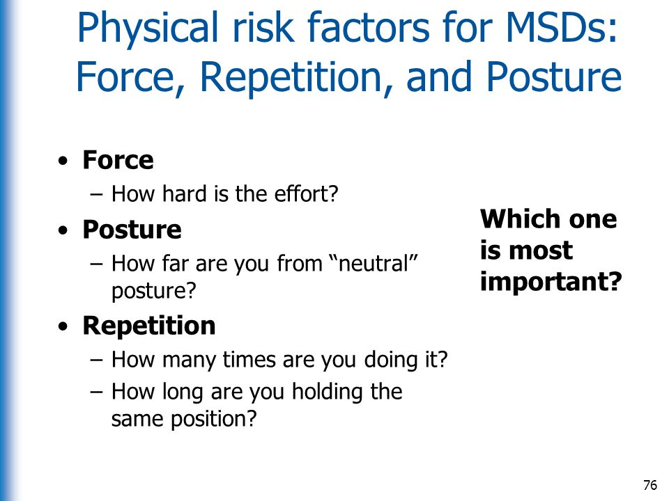 Physical risk factors for MSDs: Force, Repetition, and Posture