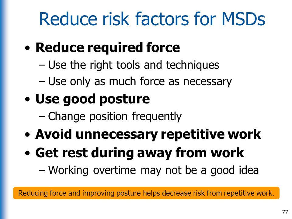 Reduce risk factors for MSDs