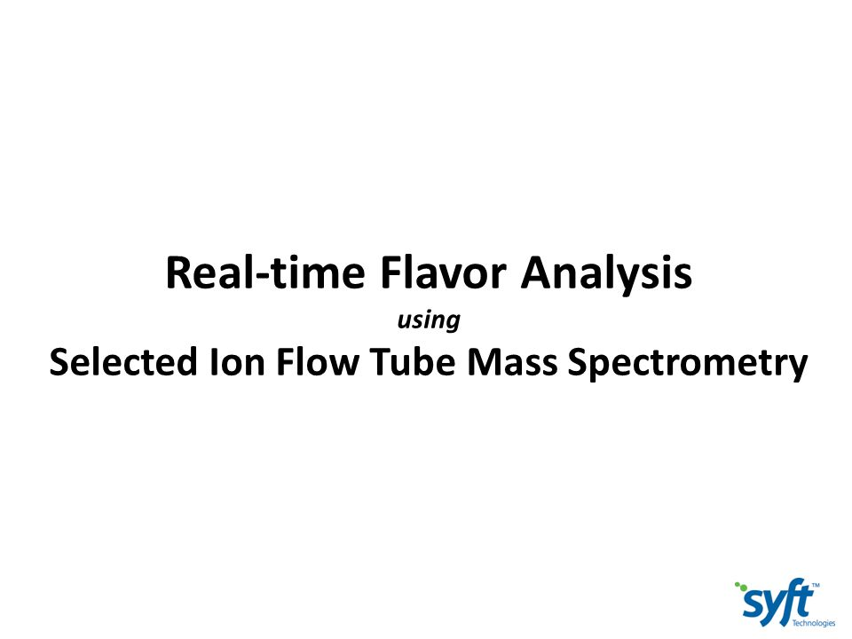 Real-time Flavor Analysis Selected Ion Flow Tube Mass Spectrometry