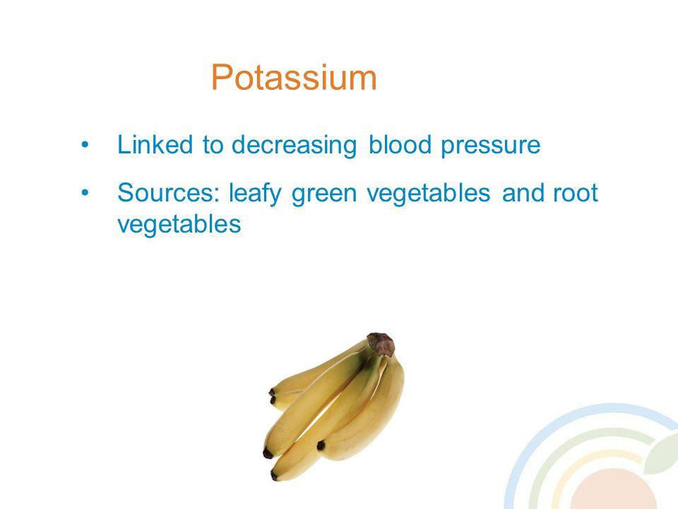 Potassium Linked to decreasing blood pressure