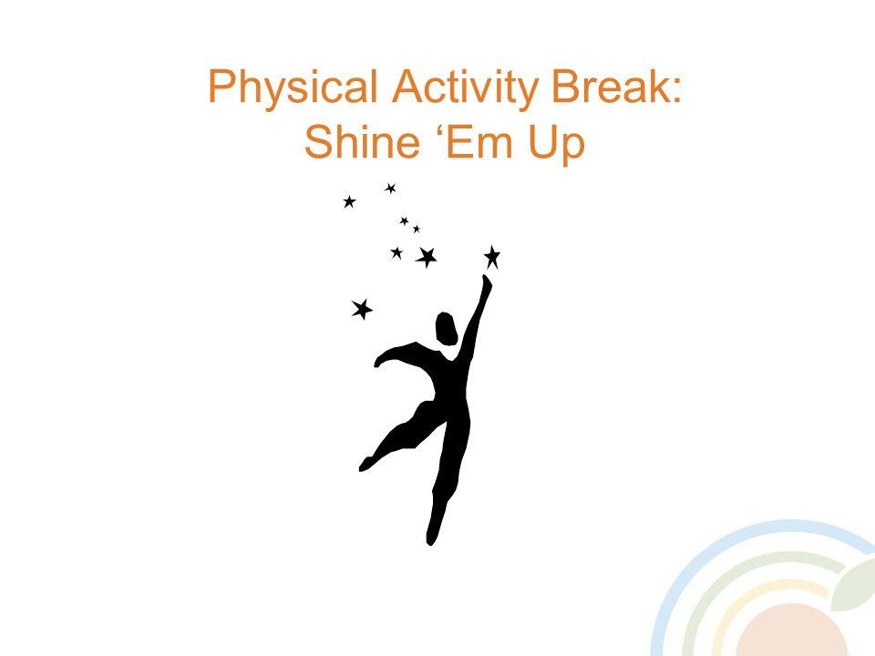Physical Activity Break: Shine 'Em Up