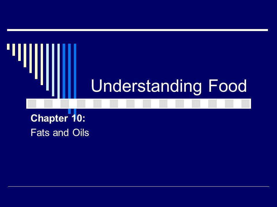 Understanding Food Chapter 10: Fats and Oils