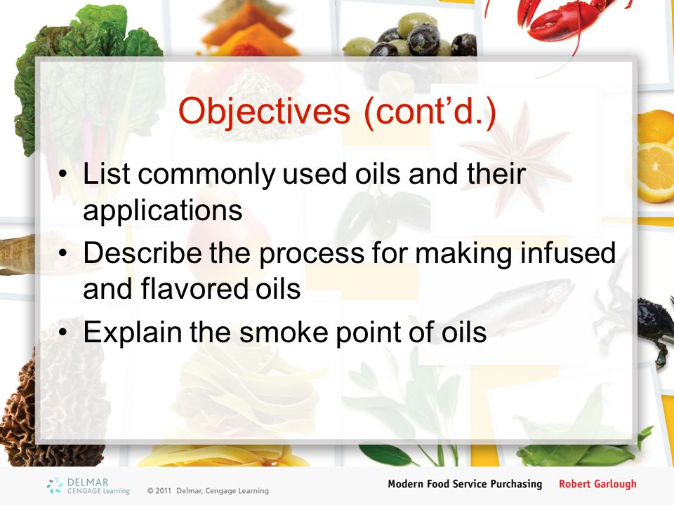 Objectives (cont'd.) List commonly used oils and their applications