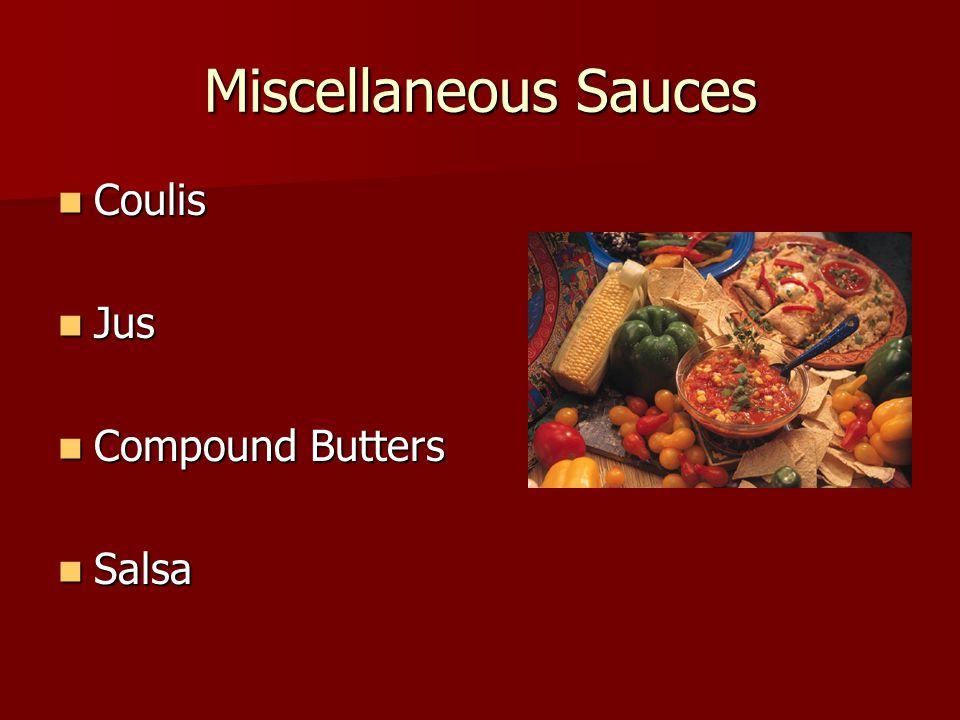 Miscellaneous Sauces Coulis Jus Compound Butters Salsa