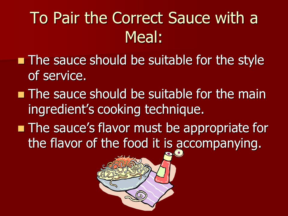 To Pair the Correct Sauce with a Meal: