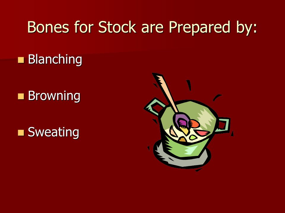 Bones for Stock are Prepared by:
