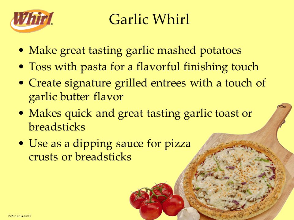 Garlic Whirl Make great tasting garlic mashed potatoes