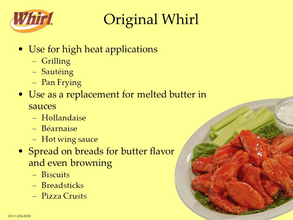 Original Whirl Use for high heat applications