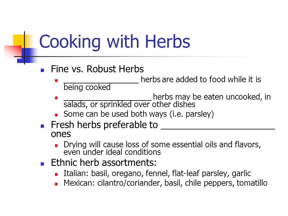 Cooking with Herbs Fine vs. Robust Herbs