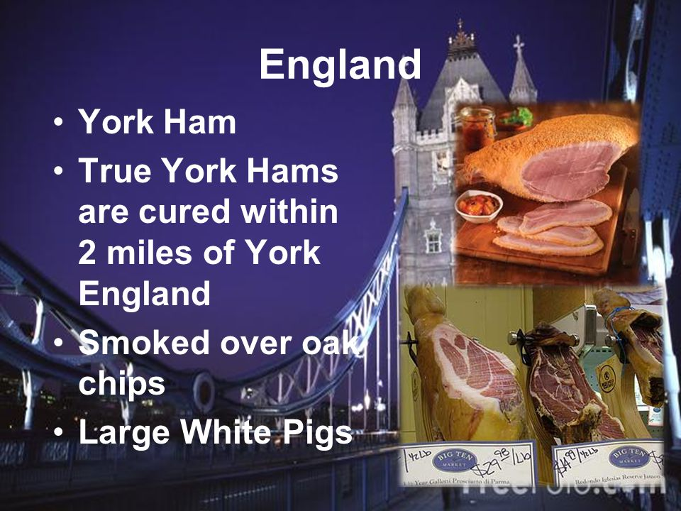 England York Ham. True York Hams are cured within 2 miles of York England. Smoked over oak chips.