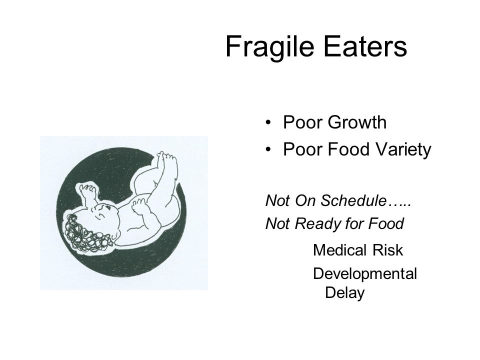 Fragile Eaters Poor Growth Poor Food Variety Medical Risk