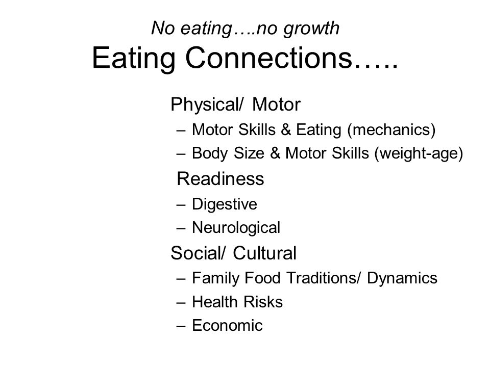 No eating….no growth Eating Connections…..