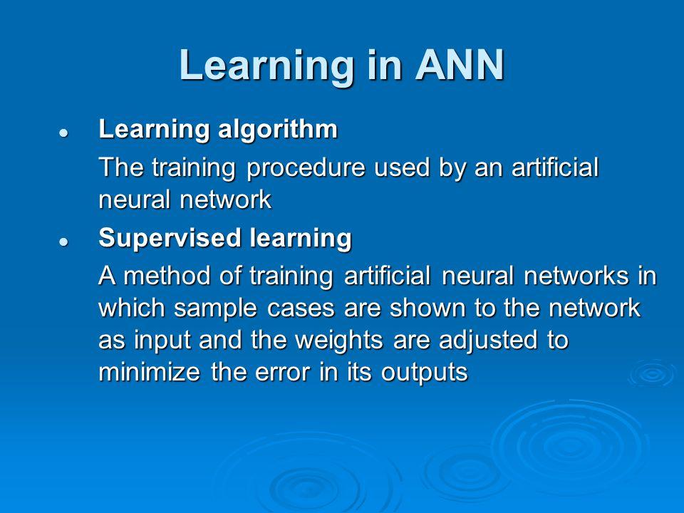 Learning in ANN Learning algorithm