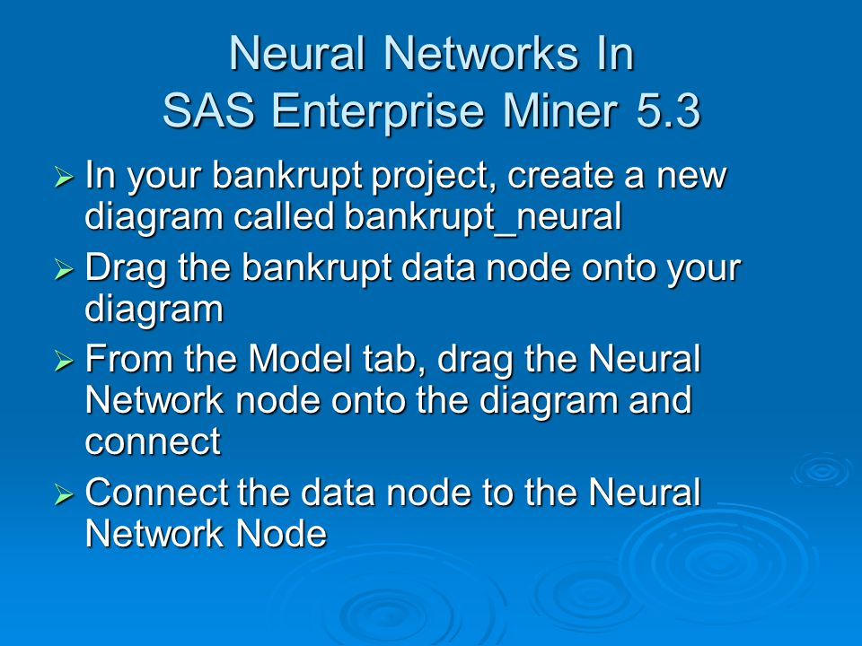 Neural Networks In SAS Enterprise Miner 5.3
