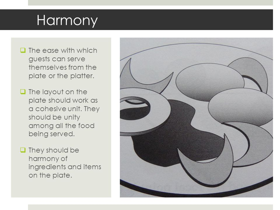 Harmony The ease with which guests can serve themselves from the plate or the platter.